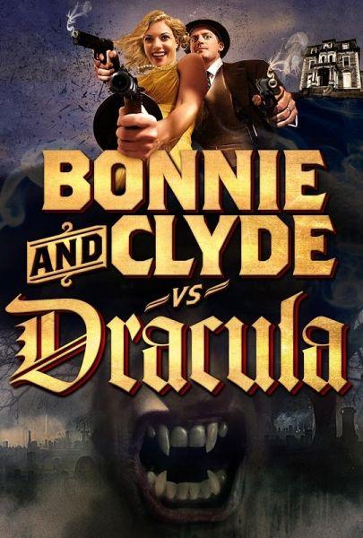 Bonnie and Clyde vs. Dracula