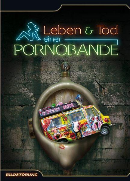 Leben und Tod einer Pornobande